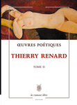 Œuvres Poétiques Tome 2 (Thierry Renard)